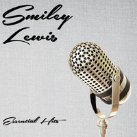 Smiley Lewis - Essential Hits