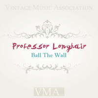 Professor Longhair - Ball the Wall