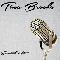 Tina Brooks - Essential Hits