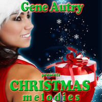 Gene Autry - Christmas Melodies