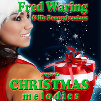 FRED WARING & HIS PENNSYLVANIANS - Christmas Melodies
