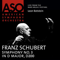 American Symphony Orchestra - Schubert: Symphony No. 3 in D Major, D. 200