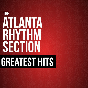 Atlanta Rhythm Section - The Atlanta Rhythm Section Greatest Hits