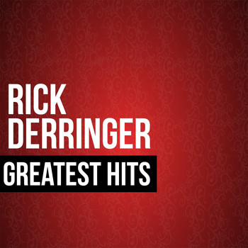 Rick Derringer - Rick Derringer Greatest Hits