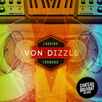 Von D - Von Dizzle - Looking Forward