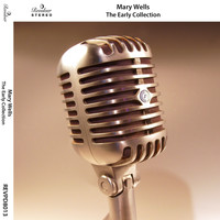 Mary Wells - The Early Collection