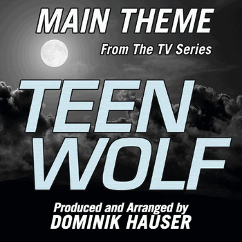 Dominik Hauser - Teen Wolf (Main Title from the Mtv Television Series