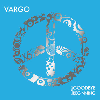 Vargo - Goodbye is a New Beginning