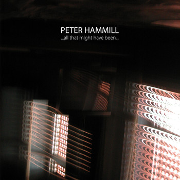 Peter Hammill - ... All That Might Have Been...