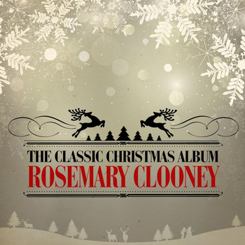 Rosemary Clooney - The Classic Christmas Album (Remastered)