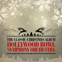 Hollywood Bowl Symphony Orchestra - The Classic Christmas Album (Remastered)