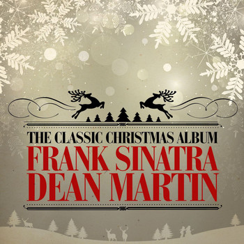 Frank Sinatra & Dean Martin - The Classic Christmas Album (Remastered)