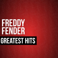 Freddy Fender - Freddy Fender Greatest Hits