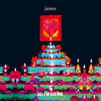 James - All I'm Saying