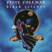 Steve Coleman and Five Elements - Black Science