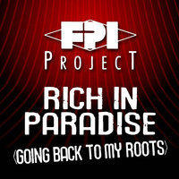 FPI Project - Rich in Paradise (Going Back To My Roots)
