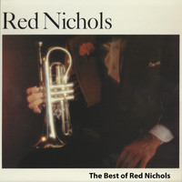 Red Nichols - The Best of Red Nichols