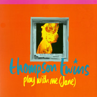 Thompson Twins - Play With Me (Jane) / The Saint