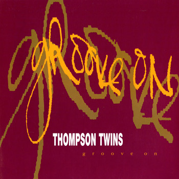 Thompson Twins - Groove On