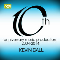 Kevin Call - 10th Anniversary Music Production (2004 - 2014)