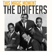 The Drifters - This Magic Moment