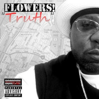 Flowers - Truth (Explicit)