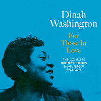 Dinah Washington - For Those in Love: The Complete Quincy Jones Small Group Sessions (Bonus Track Version)