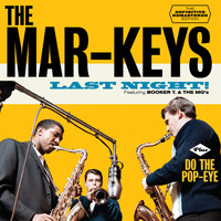 The Mar-Keys - Last Night! + Do the Pop-Eye (Bonus Track Version)