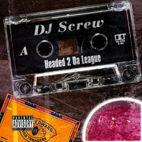 DJ Screw - Headed 2 da League