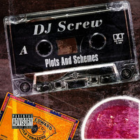 DJ Screw - Plots and Schemes (Explicit)