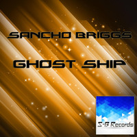 Sancho Briggs - Ghost Ship