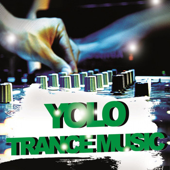Various Artists - Yolo Trance Music