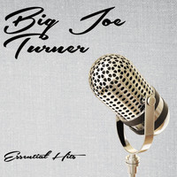 Big Joe Turner - Essential Hits