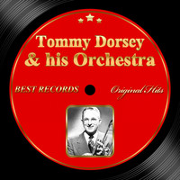 Tommy Dorsey & His Orchestra - Original Hits: Tommy Dorsey & His Orchestra