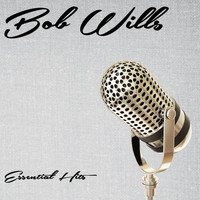 Bob Wills - Essential Hits