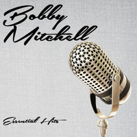 Bobby Mitchell - Essential Hits