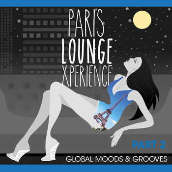 Various Artists - Global Moods & Grooves! - Paris Lounge Xperience, Pt. 2
