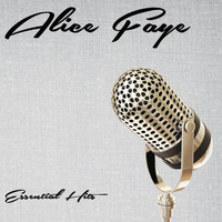 Alice Faye - Essential Hits