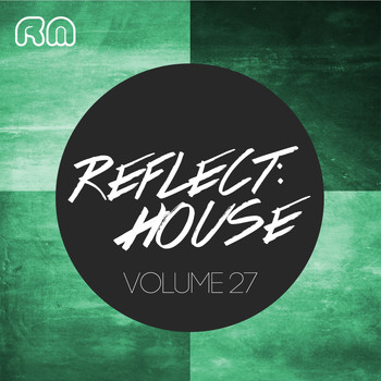 Various Artists - Reflect:House, Vol. 27