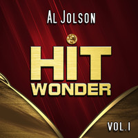 Al Jolson - Hit Wonder: Al Jolson, Vol. 1