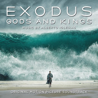 Alberto Iglesias - Exodus: Gods & Kings (Original Motion Picture Soundtrack)