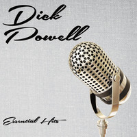Dick Powell - Essential Hits
