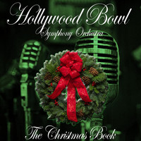 Hollywood Bowl Symphony Orchestra - The Christmas Book
