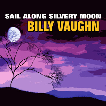Billy Vaughn - Sail Along Silvery Moon