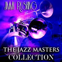 Jimmy Rushing - The Jazz Masters Collection