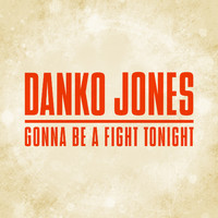 Danko Jones - Gonna Be a Fight Tonight