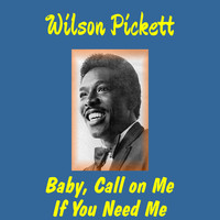 Wilson Pickett - Baby Call on Me
