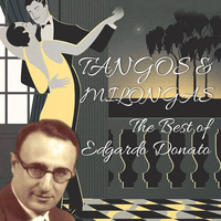 Edgardo Donato Orchestra - Tangos & Milongas / The Best Of Edgardo Donato