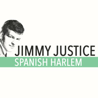 Jimmy Justice - Spanish Harlem