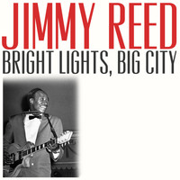 Jimmy Reed - Bright Lights, Big City
